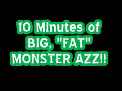 10 Minutes of Big Fatty Azz