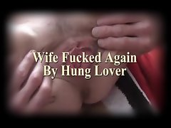 Dirty wife Screwed Again By Hung Lover